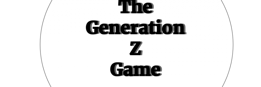 The Generation Z Game